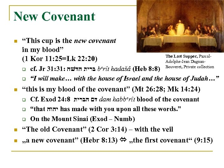 "New Covenant n ""This cup is the new covenant in my blood"" (1 Kor"