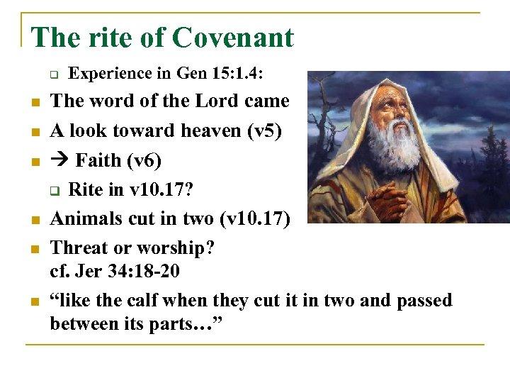 The rite of Covenant q n n n Experience in Gen 15: 1. 4:
