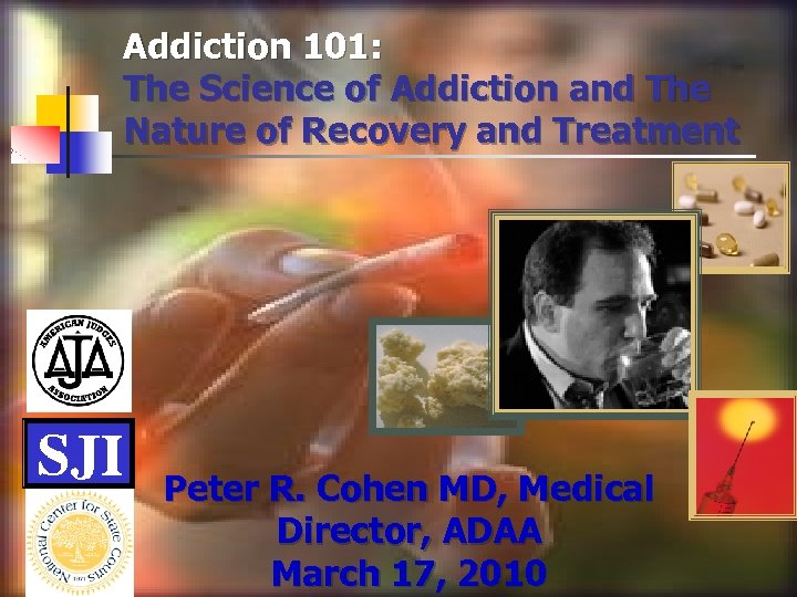 Addiction 101: The Science of Addiction and The Nature of Recovery and Treatment Peter