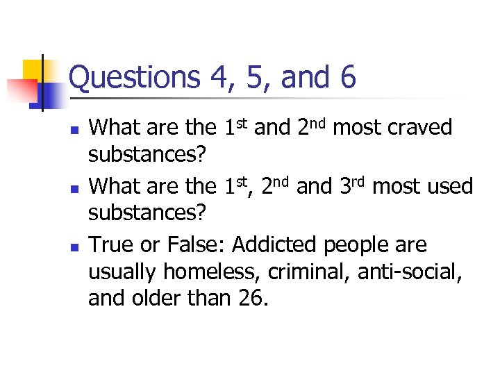 Questions 4, 5, and 6 n n n What are the 1 st and