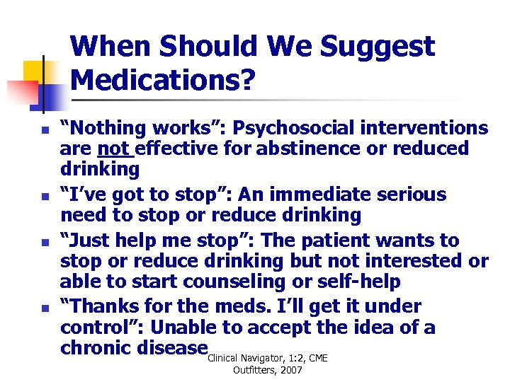 """When Should We Suggest Medications? n n """"Nothing works"""": Psychosocial interventions are not effective"""
