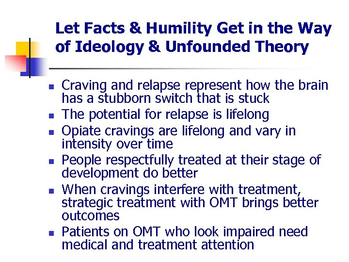 Let Facts & Humility Get in the Way of Ideology & Unfounded Theory n