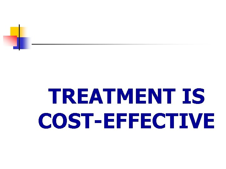 TREATMENT IS COST-EFFECTIVE