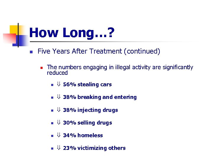 How Long…? n Five Years After Treatment (continued) n The numbers engaging in illegal