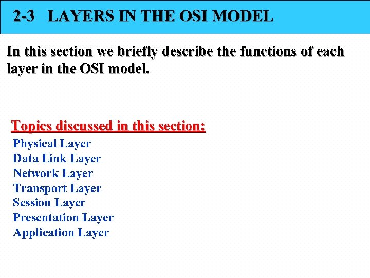 2 -3 LAYERS IN THE OSI MODEL In this section we briefly describe the