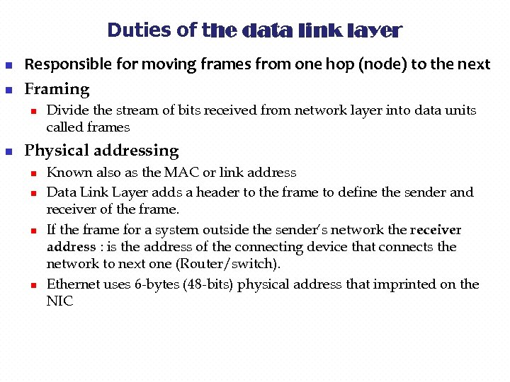 Duties of the data link layer n n Responsible for moving frames from one