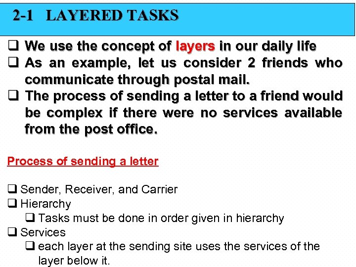 2 -1 LAYERED TASKS q We use the concept of layers in our daily