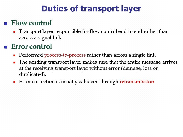 Duties of transport layer n Flow control n n Transport layer responsible for flow
