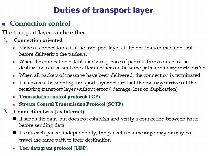 Duties of transport layer n Connection control The transport layer can be either 1.