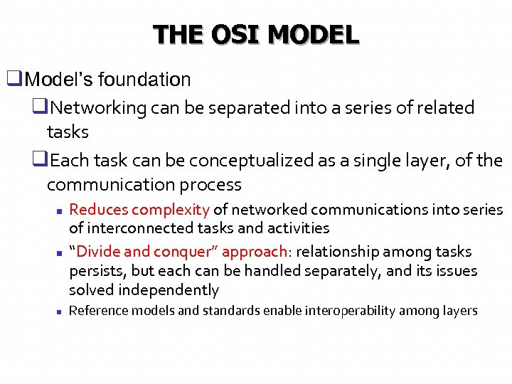 THE OSI MODEL q. Model's foundation q. Networking can be separated into a series