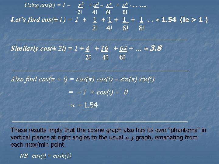 Using cos(x) = 1 – x 2 + x 4 – x 6 +