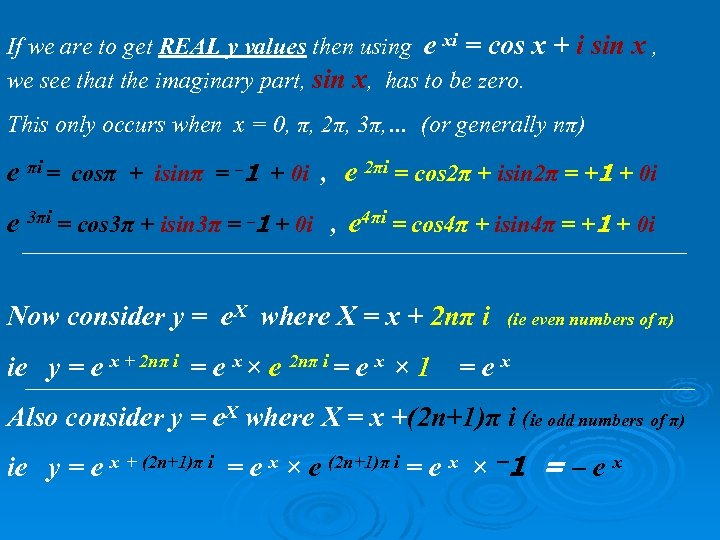 If we are to get REAL y values then using e xi = cos