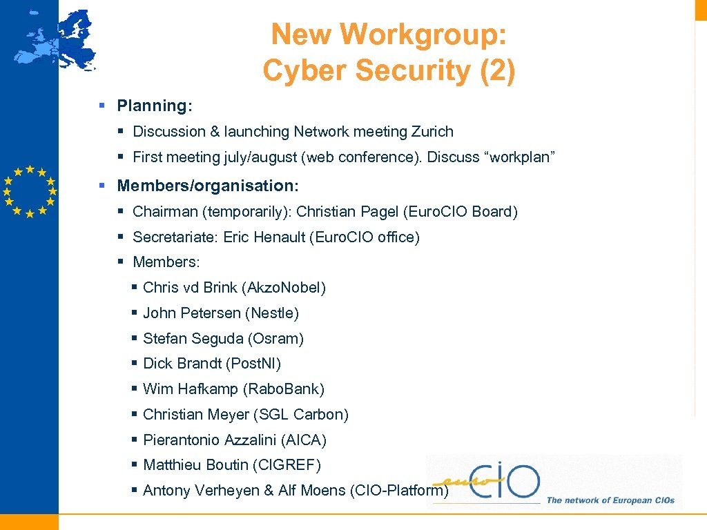 New Workgroup: Cyber Security (2) § Planning: § Discussion & launching Network meeting Zurich