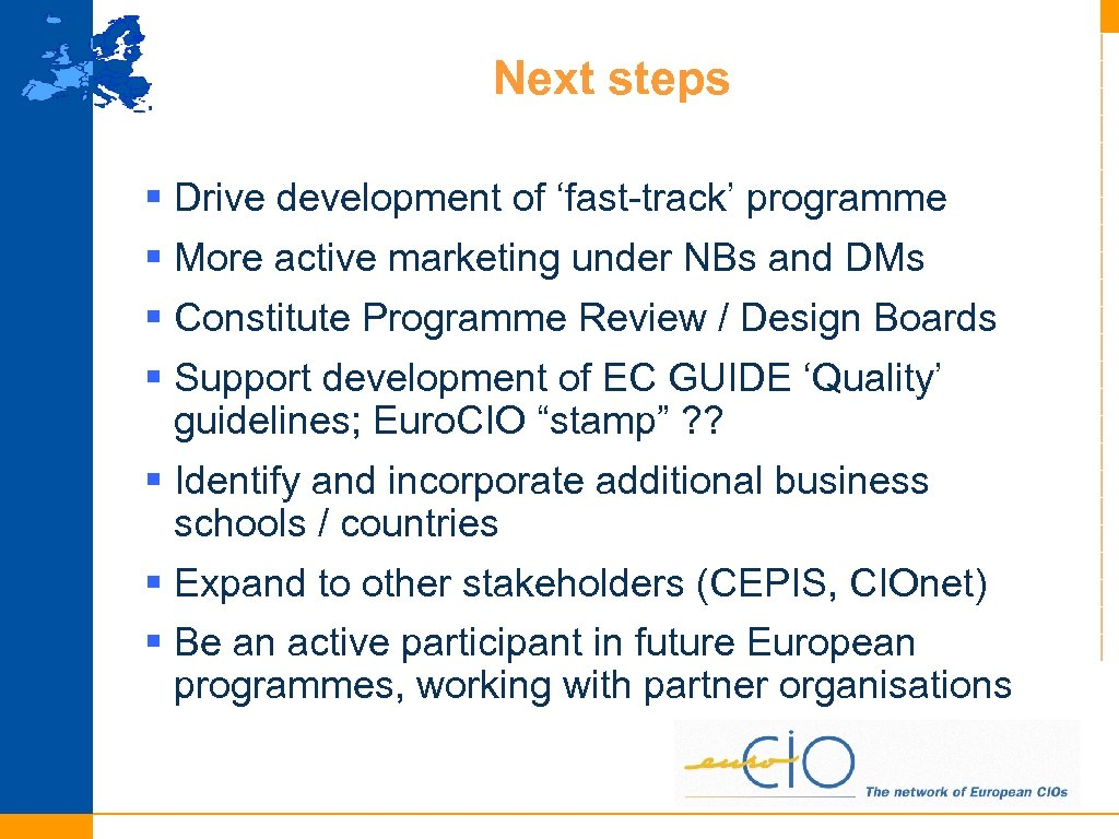 Next steps § Drive development of 'fast-track' programme § More active marketing under NBs