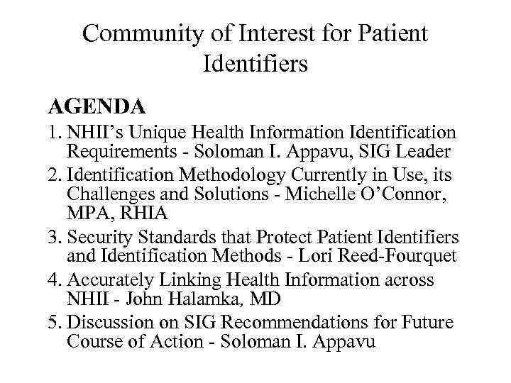 Community of Interest for Patient Identifiers AGENDA 1. NHII's Unique Health Information Identification Requirements