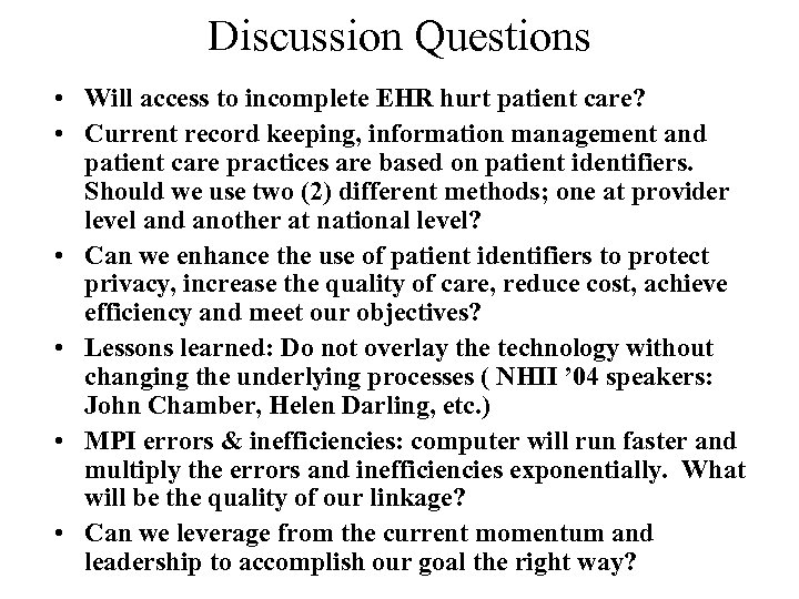 Discussion Questions • Will access to incomplete EHR hurt patient care? • Current record