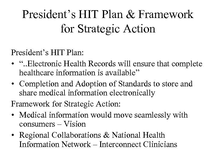 """President's HIT Plan & Framework for Strategic Action President's HIT Plan: • """". ."""