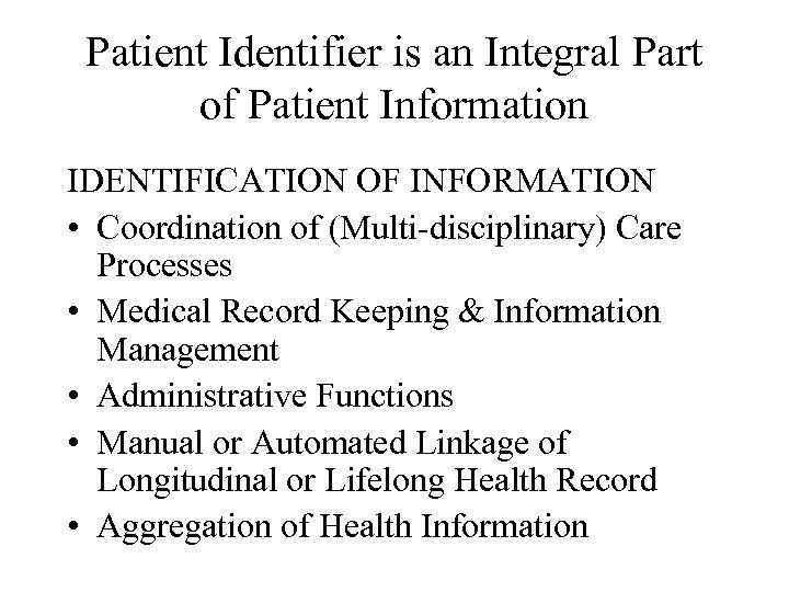 Patient Identifier is an Integral Part of Patient Information IDENTIFICATION OF INFORMATION • Coordination