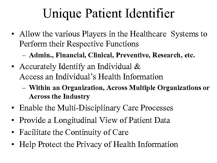 Unique Patient Identifier • Allow the various Players in the Healthcare Systems to Perform