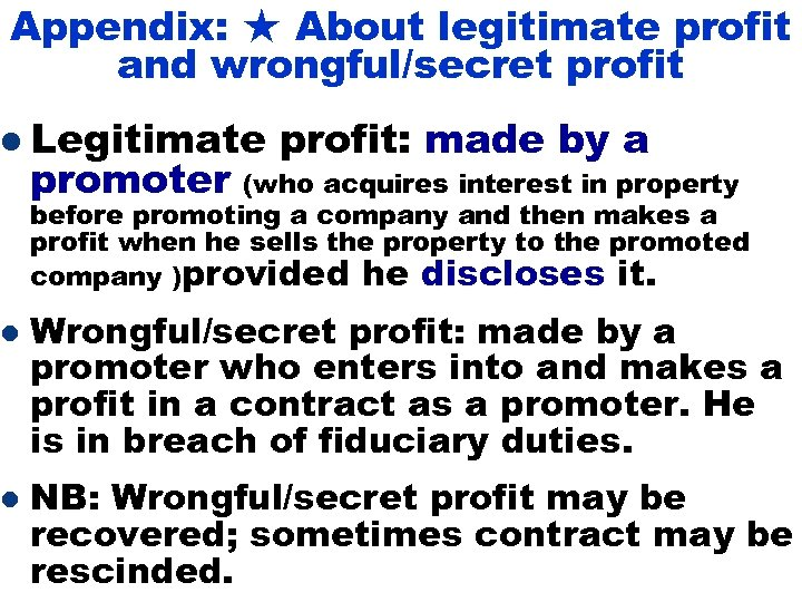 Appendix: ★ About legitimate profit and wrongful/secret profit l Legitimate l l promoter profit: