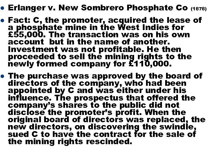 l l l Erlanger v. New Sombrero Phosphate Co (1878) Fact: C, the promoter,