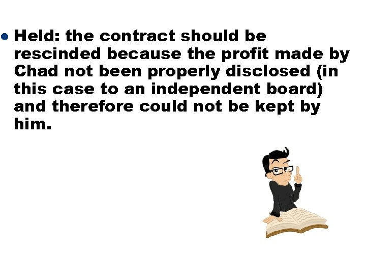 l Held: the contract should be rescinded because the profit made by Chad not