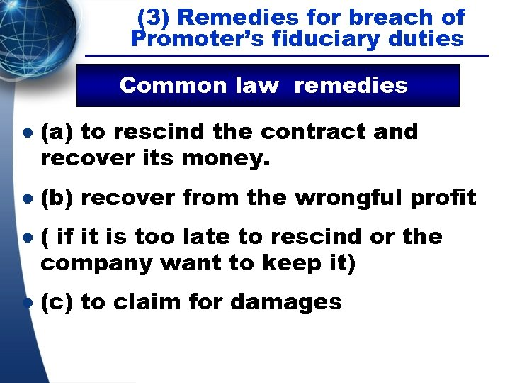 (3) Remedies for breach of Promoter's fiduciary duties Common law remedies l l (a)