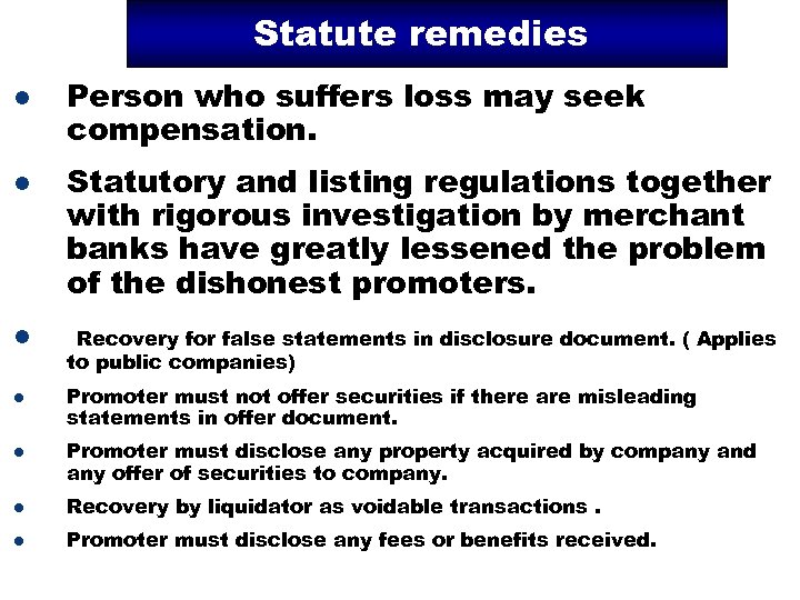 Statute remedies l l l Person who suffers loss may seek compensation. Statutory and