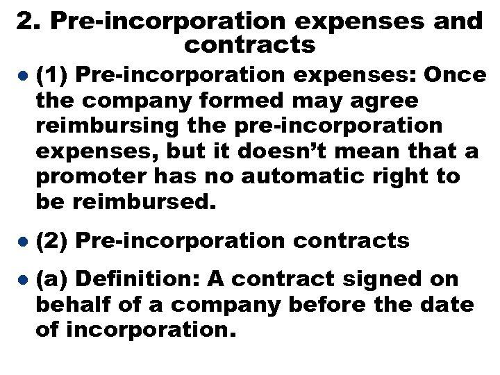 2. Pre-incorporation expenses and contracts l l l (1) Pre-incorporation expenses: Once the company
