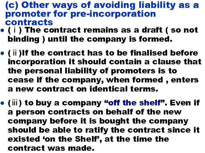 l l l (c) Other ways of avoiding liability as a promoter for pre-incorporation