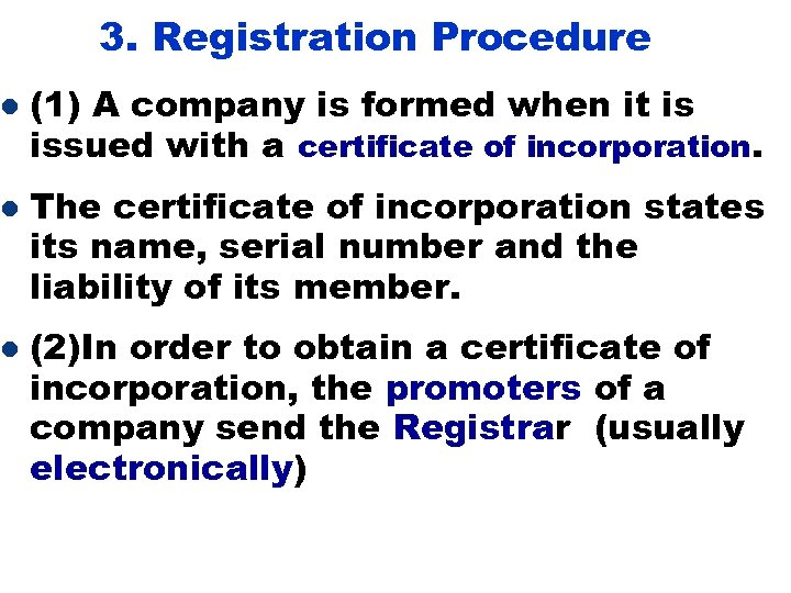 l l l 3. Registration Procedure (1) A company is formed when it is