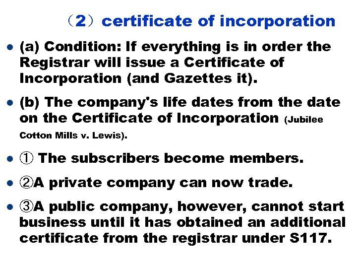 (2)certificate of incorporation l l (a) Condition: If everything is in order the Registrar