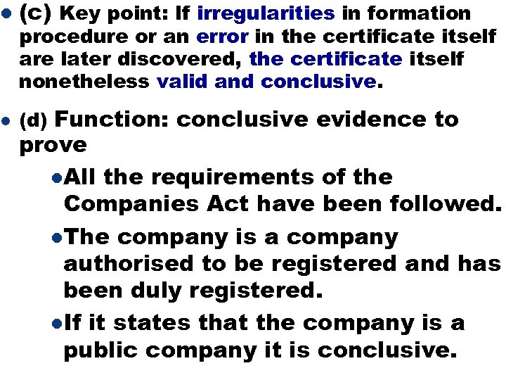 l (c) Key point: If irregularities in formation l (d) Function: conclusive evidence to