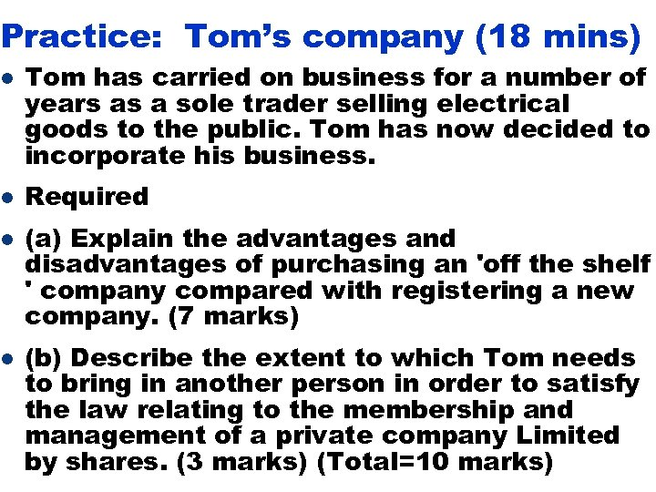Practice: Tom's company (18 mins) l l Tom has carried on business for a