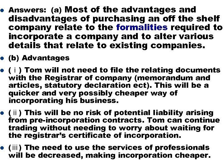 l Answers: (a) Most of the advantages and l (b) Advantages l l l
