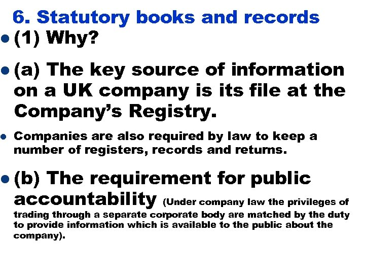 6. Statutory books and records l (1) Why? l (a) l The key source