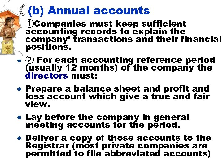 (b) Annual accounts l l l ①Companies must keep sufficient accounting records to explain