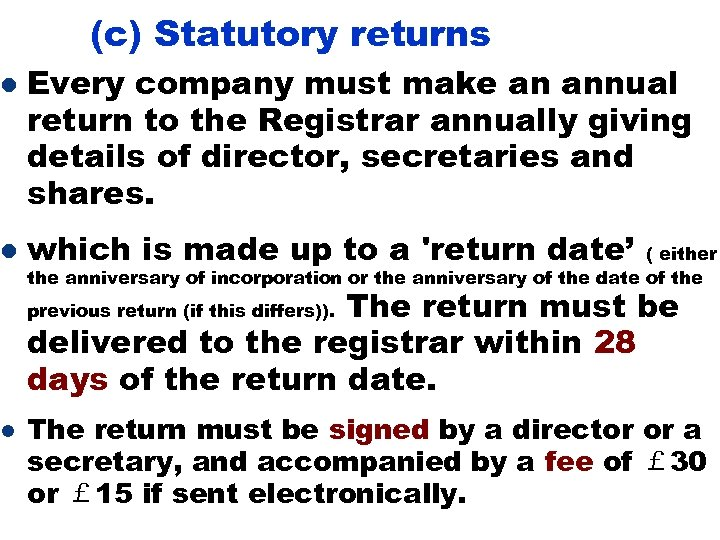 l l l (c) Statutory returns Every company must make an annual return to