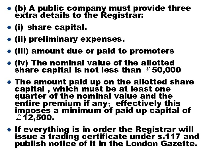 l (b) A public company must provide three extra details to the Registrar: l