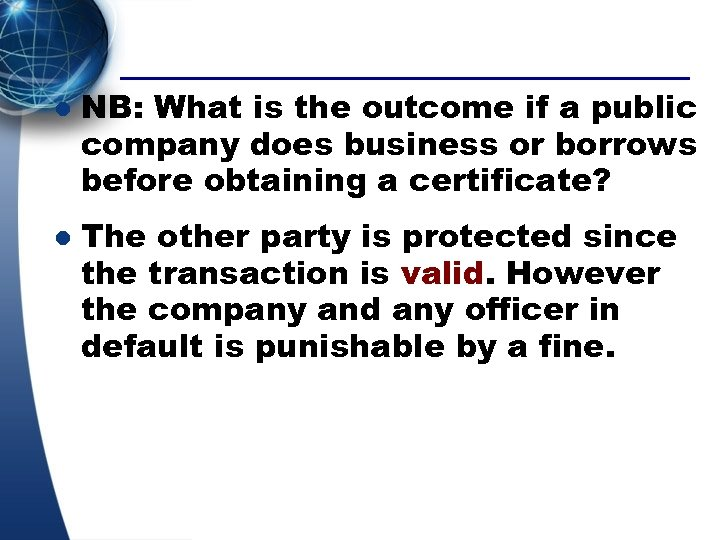 l l NB: What is the outcome if a public company does business or