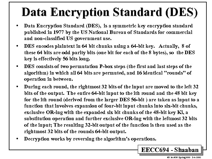 Data Encryption Standard (DES) • • • Data Encryption Standard (DES), is a symmetric