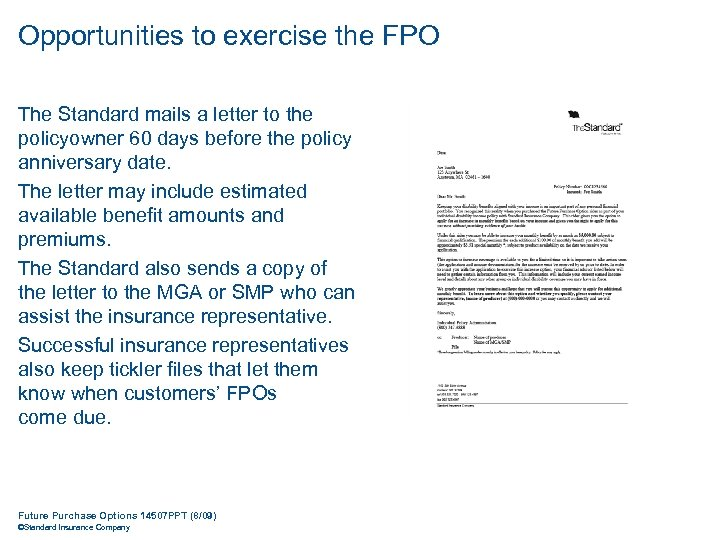 Opportunities to exercise the FPO The Standard mails a letter to the policyowner 60