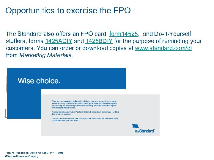 Opportunities to exercise the FPO The Standard also offers an FPO card, form 14525,