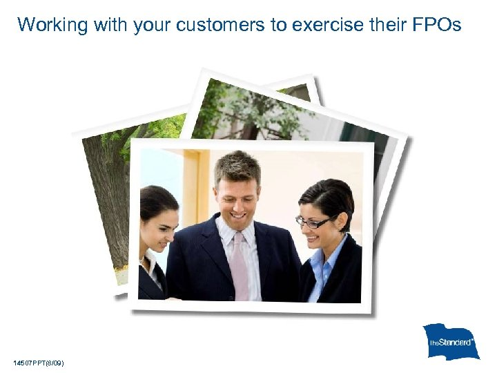 Working with your customers to exercise their FPOs 14507 PPT(8/09)