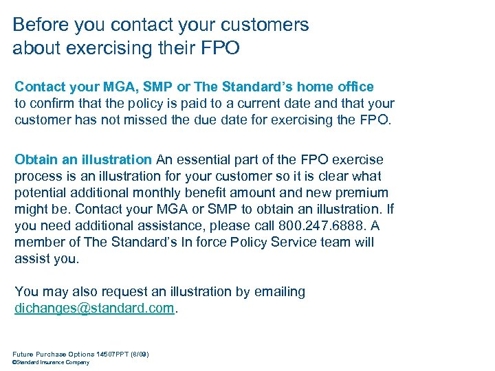 Before you contact your customers about exercising their FPO Contact your MGA, SMP or