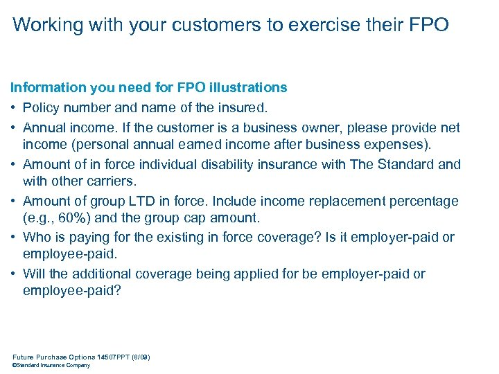 Working with your customers to exercise their FPO Information you need for FPO illustrations