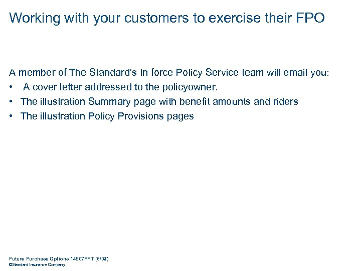 Working with your customers to exercise their FPO A member of The Standard's In