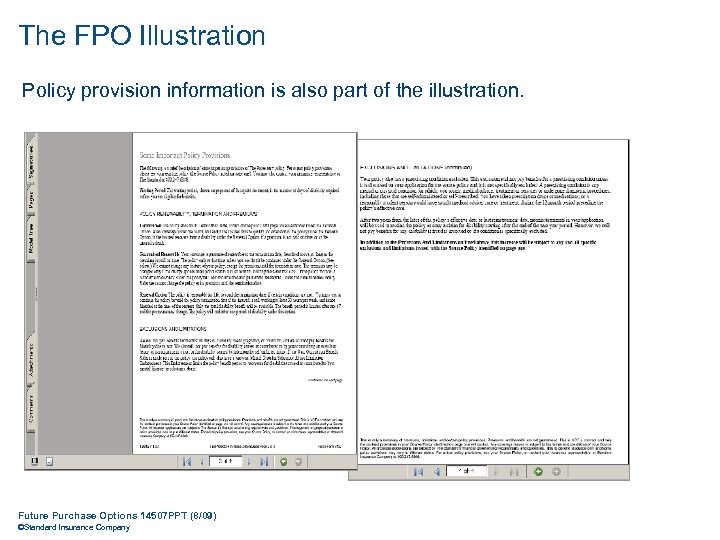 The FPO Illustration Policy provision information is also part of the illustration. Future Purchase