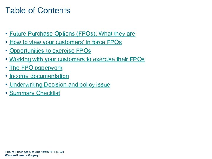 Table of Contents • • Future Purchase Options (FPOs): What they are How to