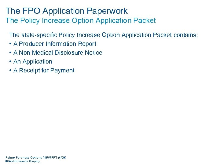 The FPO Application Paperwork The Policy Increase Option Application Packet The state-specific Policy Increase